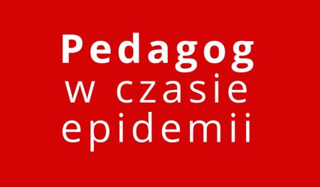 Pedagog w czasie epidemii