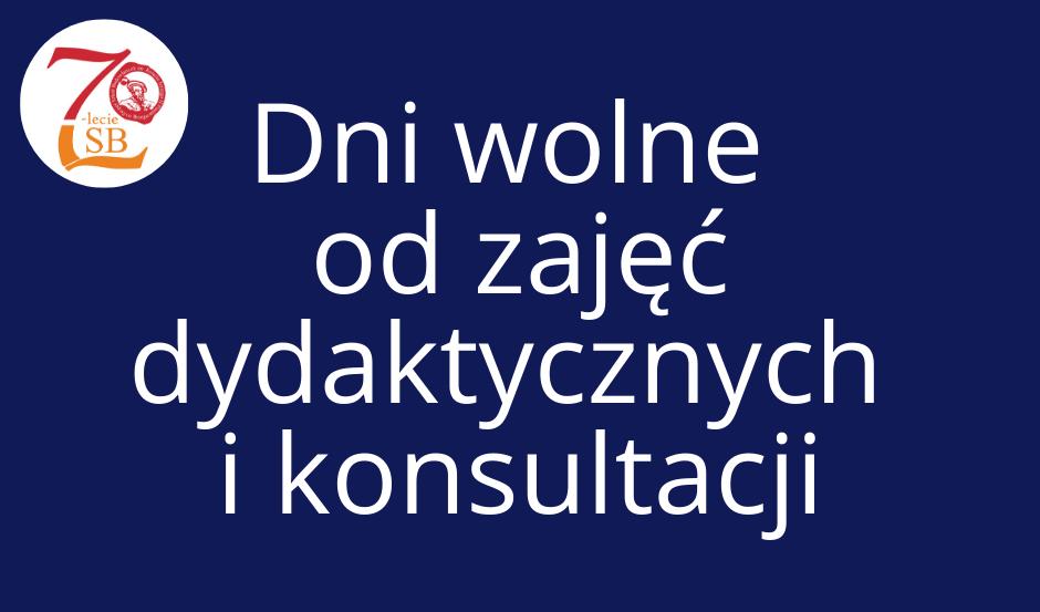 Dni wolne od zajęć dydaktycznych i konsultacji  8-12 czerwca
