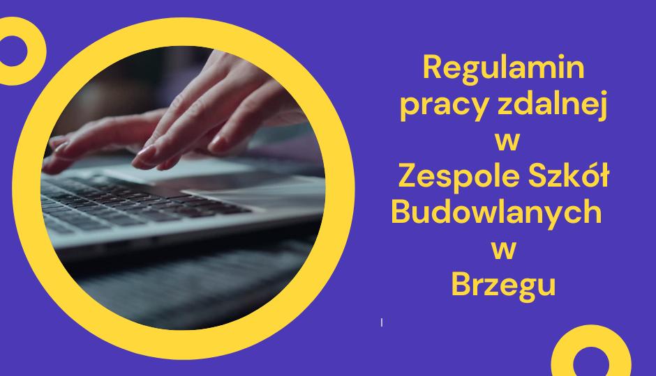 Regulamin  pracy zdalnej  w Zespole Szkół Budowlanych   w Brzegu