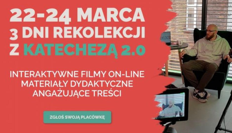 ''Wielkopostne Rekolekcje On-line z Katechezą 2.0''