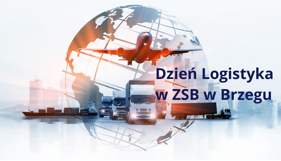 Dzień Logistyka w ZSB